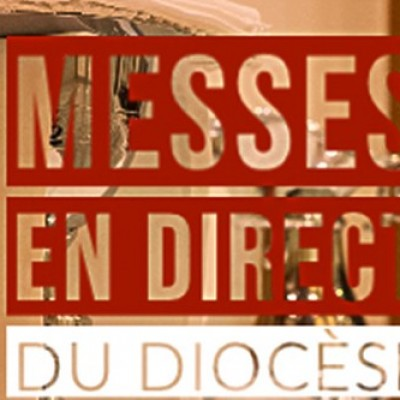 Les messes du diocèse en direct